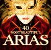 40 Most Beautiful Arias - Various Artists