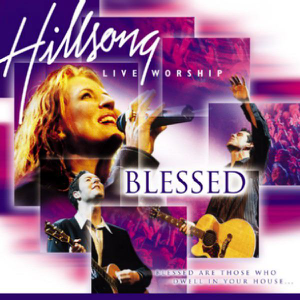Hillsong Worship - Blessed