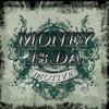 Money Is da Motive 2