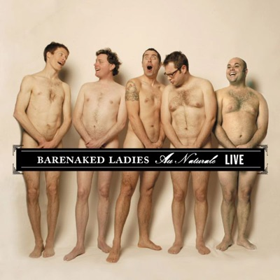 Au Naturale (Albuquerque, NM 08.01.04) - Barenaked Ladies