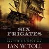 Ian W. Toll - Six Frigates artwork