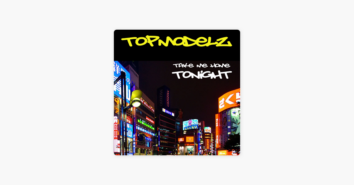 take me home tonight by topmodelz on apple music. Black Bedroom Furniture Sets. Home Design Ideas