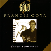 The Gold Series: Latin Romance - Francis Goya - Francis Goya