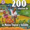 200 Clasicas de la Musica Tropical y Bailable, Vol. 1