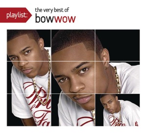 Playlist: The Very Best of Bow Wow
