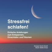 Stressfrei schlafen! (Einfache Anleitungen zum Entspannen, Einschlafen und Träumen)