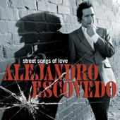 Alejandro Escovedo - Fort Worth Blue
