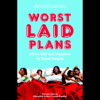 Laura Kindred & Alexandra Lydon - Worst Laid Plans: At the Upright Citizens Brigade Theatre artwork