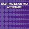 Aftermath - EP - Nightmares On Wax