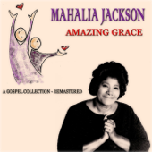 Amazing Grace (A Gospel Collection) [Remastered]