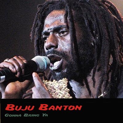 Gonna Bring Ya - Buju Banton