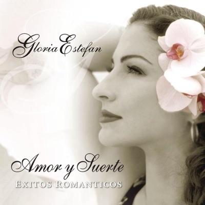 Amor y Suerte: Exitos Romanticos - Gloria Estefan