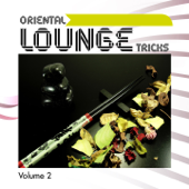 Oriental Lounge Tricks, Vol. 2 (Flavoured With Essential Ambient Vibes)