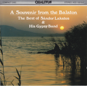 A Souvenir from the Balaton - The Best of Sándor Lakatos and His Gypsy Band