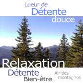 Air des montagnes (Musique de relaxation, détente et bien-être)