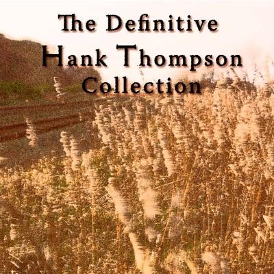 The Definitive Hank Thompson Collection - Hank Thompson