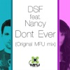 Dont Ever (Original MFU Mix) [feat. Nancy] - Single