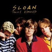 Sloan - I Hate My Generation