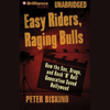 Peter Biskind - Easy Riders, Raging Bulls: How the Sex-Drugs-Rock 'N' Roll Generation Saved Hollywood (Unabridged)  artwork