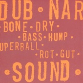 Dub Narcotic Sound System - Rot Gut