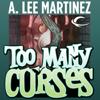 A. Lee Martinez - Too Many Curses (Unabridged)  artwork