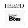 Linda A. Hill - Becoming The Boss (Harvard Business Review) (Unabridged) artwork