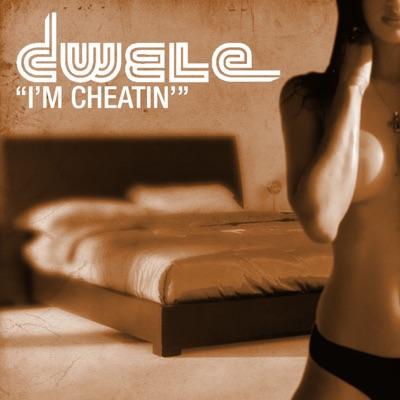 I'm Cheatin' - Single - Dwele