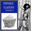 Popcorn Classics Volume 2 (Hip, Cool & Groovy Sounds For The Now Generation)