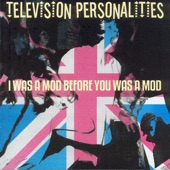 Television Personalities - Little Woody Allen