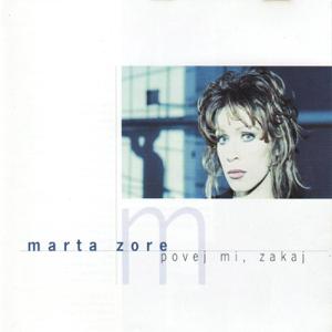 Marta Zore - Povej Mi, Zakaj