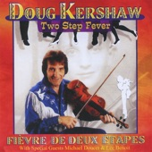 Doug Kershaw - Johnny Can't Dance (Johnny Peut-Pas Dancer)