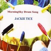 Jackie Tice - MorningSky Drum Song