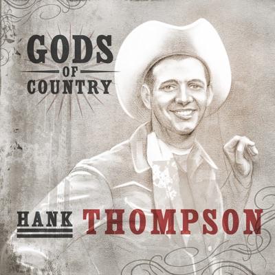 Gods of Country - Hank Thompson - Hank Thompson