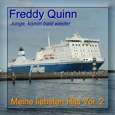 Meine liebsten Hits - My Most Favourite Songs, Vol. 2: Junge komm bald wieder (Neuaufnahme) - Freddy Quinn