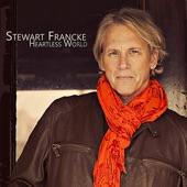 Stewart Francke - You Want What You Don't Got (And You Don't Want What You Got)