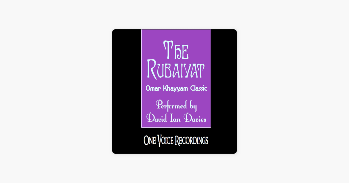 The Rubaiyat (Unabridged) - Omar Khayyam