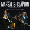 Wynton Marsalis & Eric Clapton Play the Blues (Live from Jazz At Lincoln Center) - Wynton Marsalis & Eric Clapton