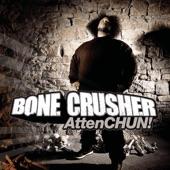 Bone Crusher - Never Scared