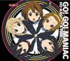 """Go! Go! Maniac (From """"K-On!!) - Ho-Kago Tea Time"""