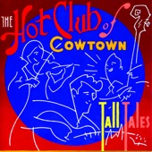 The Hot Club Of Cowtown - I Can't Tame Wild Women