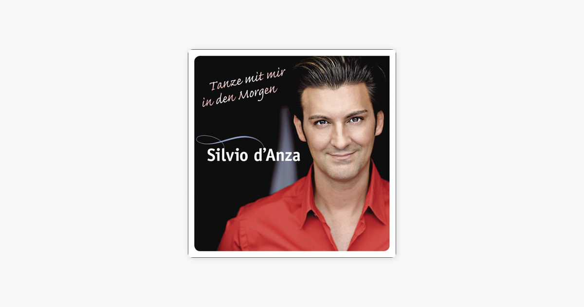 tanze mit mir in den morgen von silvio d 39 anza bei apple music. Black Bedroom Furniture Sets. Home Design Ideas