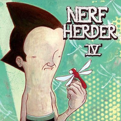 IV - Nerf Herder