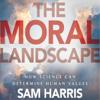Sam Harris - The Moral Landscape (Unabridged) artwork