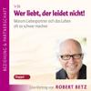 Robert Betz - Wer liebt, der leidet nicht artwork