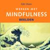 Werken Met Mindfulness - Beelden - Edel Maex