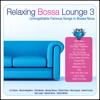 Relaxing Bossa Lounge 3 - Brasil Various