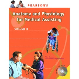 VangoNotes for Pearson's Comprehensive Medical Assisting, Vol  2: Anatomy  and Physiology (Original Staging Nonfiction)