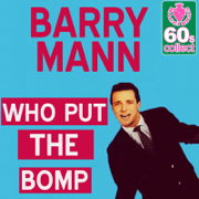 Who Put the Bomp (Digitally Remastered) - Barry Mann - Barry Mann