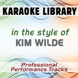 ‎In the Style of Kim Wilde (Karaoke - Professional Performance Tracks) by  Karaoke Library on iTunes
