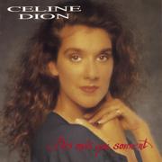 Quelqu'un Que J'aime, Quelqu'un Qui M'aime - Céline Dion